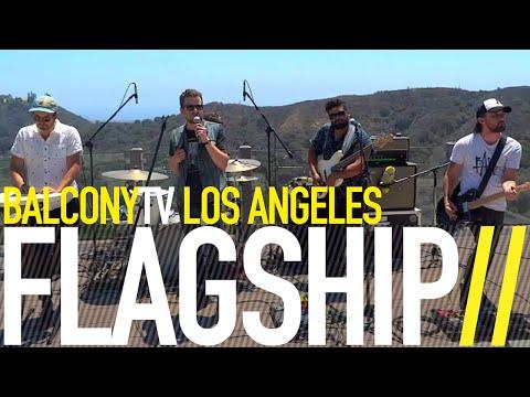 FLAGSHIP - I WANT YOU (BalconyTV)
