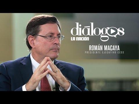 Diálogos con Román Macaya, presidente ejecutivo de la CCSS