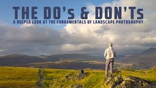 A Landscape Photography Tutorial - The Do's and Don'ts