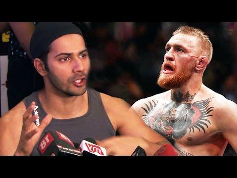 Varun Dhawan INSPIRED By UFC's McGregor