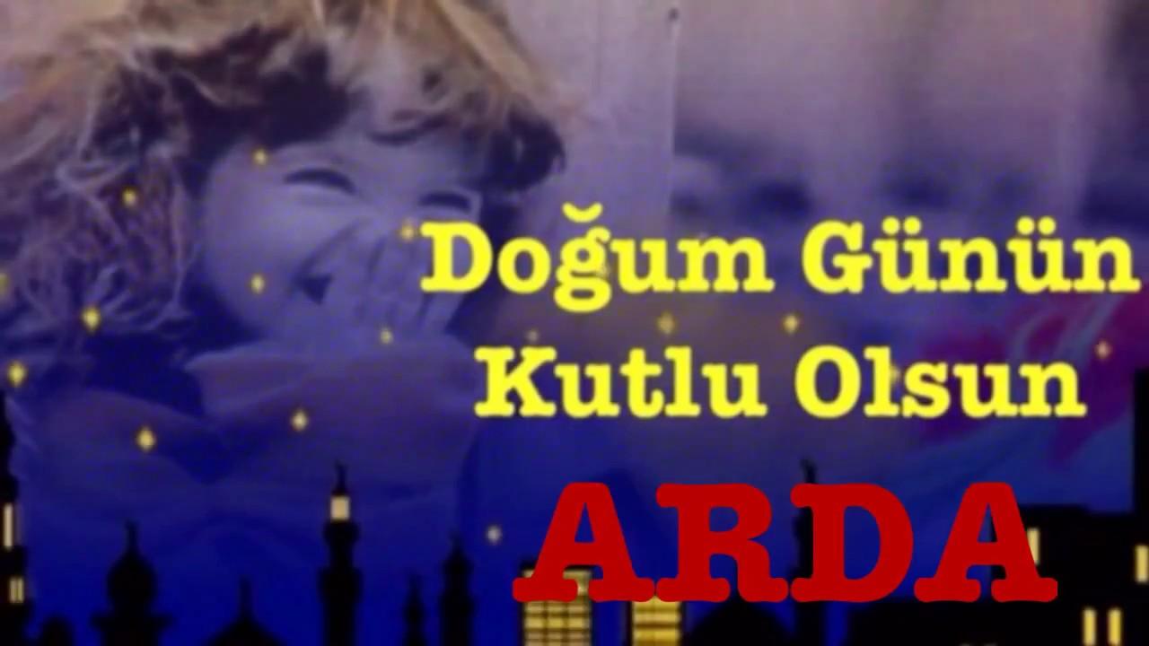 Iyi Ki Dogdun Arda Isme Ozel Dogum Gunu Sarkisi Youtube Happy Birthday Happy Youtube