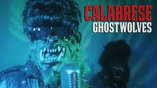 "CALABRESE - ""Ghostwolves"" [OFFICIAL VIDEO]"
