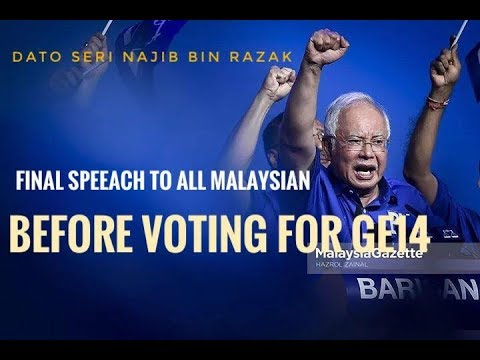 DATO SERI NAJIB TUN RAZAK FINAL SPEACH BEFORE VOTING GE14
