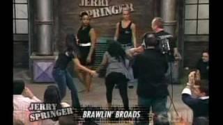 Jerry Springer - Brawlin Broads (Part 1 of 5)