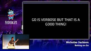 Golang UK Conference 2017 | Nicholas Jackson - Betting on Go