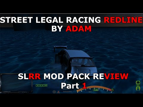 Street Legal Racing Redline By Adam - Part 1 - Mod Pack Review