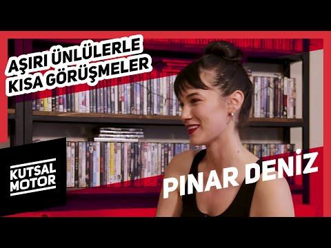 Pınar Deniz | Aşırı Ünlülerle Kısa Görüşmeler #19