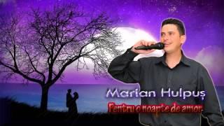 MARIAN HULPUS - PENTRU O NOAPTE DE AMOR
