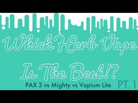 Which Herb Vape Is The Best?! Pax3 Vs Mighty Vs Vapium Lite | PT.1