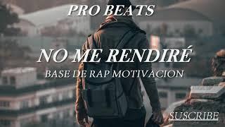 "Base De Rap Inspiración ""No Me Rendiré'' x Hip Hop Beat Piano Motivacional"