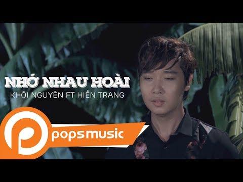 Phim Ca Nhạc Nhớ Nhau Hoài | Khôi Nguyên ft Hiền Trang