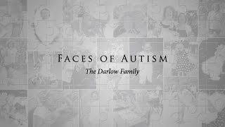 Faces of Autism: The Darlow Family