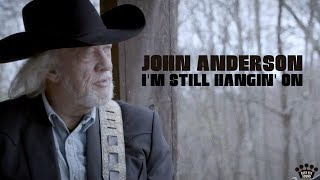 John Anderson I'm Still Hangin' On