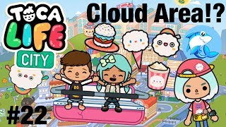 Toca life city | Cloud Area! #22