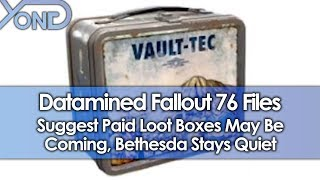 Datamined Fallout 76 Files Raise Loot Box Concerns, Bethesda Stays Quiet