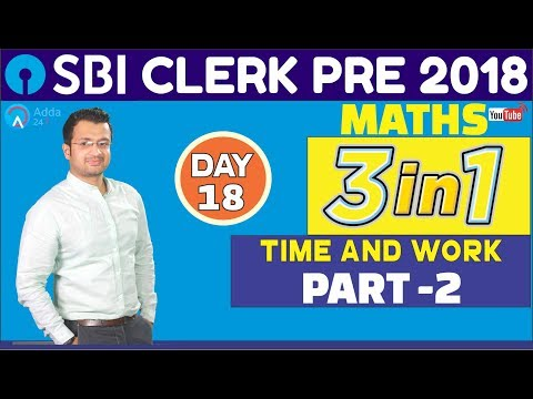 SBI Clerk Pre 2018 | Time and Work (Part-2) | Maths | (Day -18) | Online Coaching For SBI
