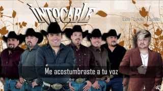 Intocable con Luis ''Louie'' Padilla - Me Faltas Tú
