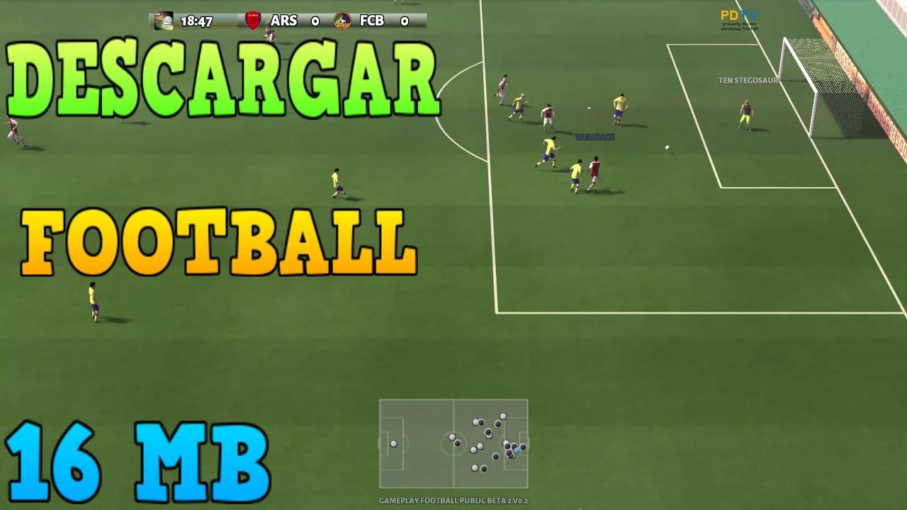 Descargar Football El Juego De Futbol De 16 Mb Para Pc Pocos