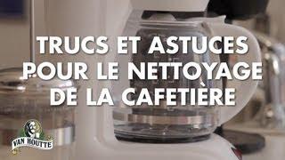Trucs et astuces pour le nettoyage de la cafetière