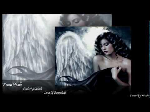 Aaron Neville -  linda ronstadt  - Song Of Bernadette.HD