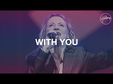 With You - Hillsong Worship
