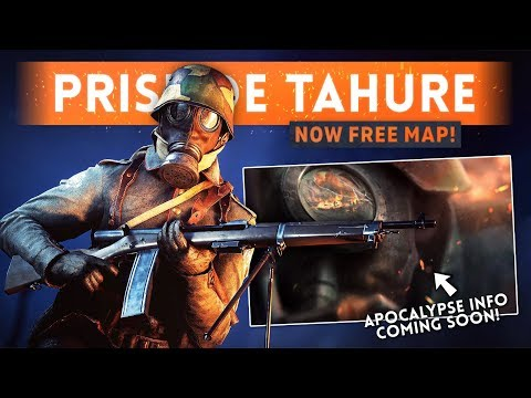 ➤ PRISE DE TAHURE MAP IS NOW FREE! - Battlefield 1 (Premium Pay Wall Being Removed)