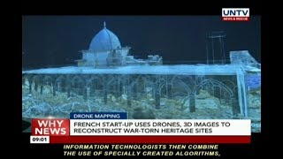 French start-up uses drones, 3D images to reconstruct war-torn heritage sites