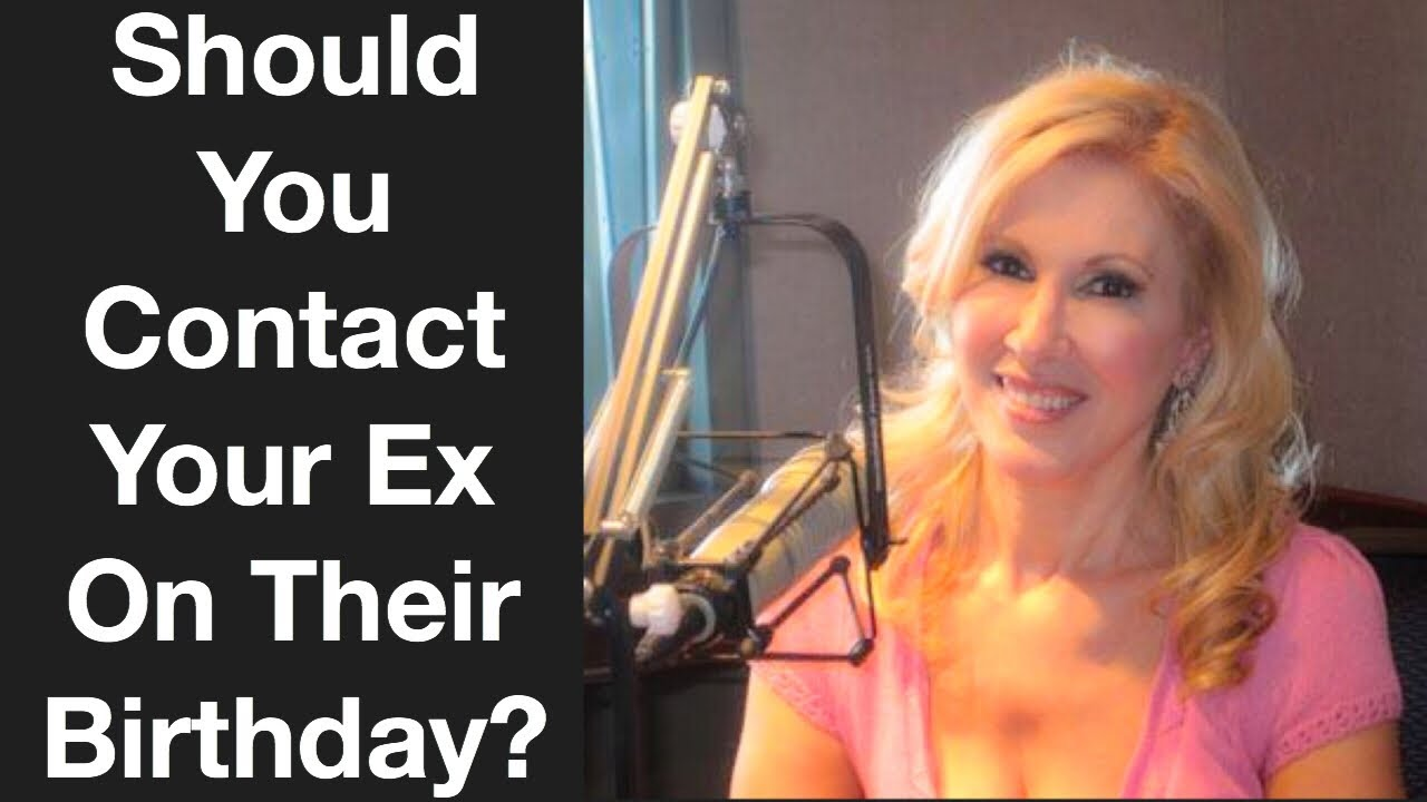 Should You Contact Your Ex On Their Birthday