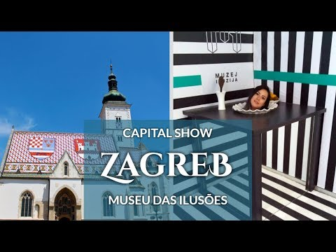 ZAGREB: A Capital e As Ilusões ❤ Croácia