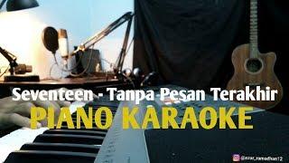 Seventeen - Tanpa Pesan Terakhir (Karaoke Piano) | E-Project mp3