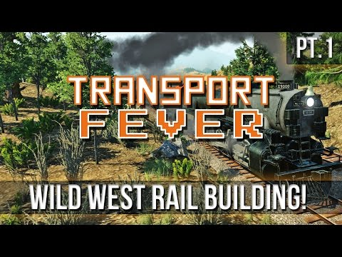 Transport Fever - Wild West Rail Building Preview! [Pt.1]