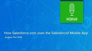 How Salesforce.com uses the Salesforce1 Mobile App