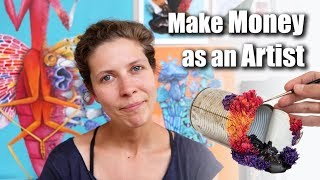 How to Make MONEY as an ARTIST or Creative - 10 years experience