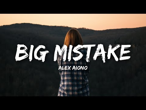 Alex Aiono - Big Mistake (Lyrics)