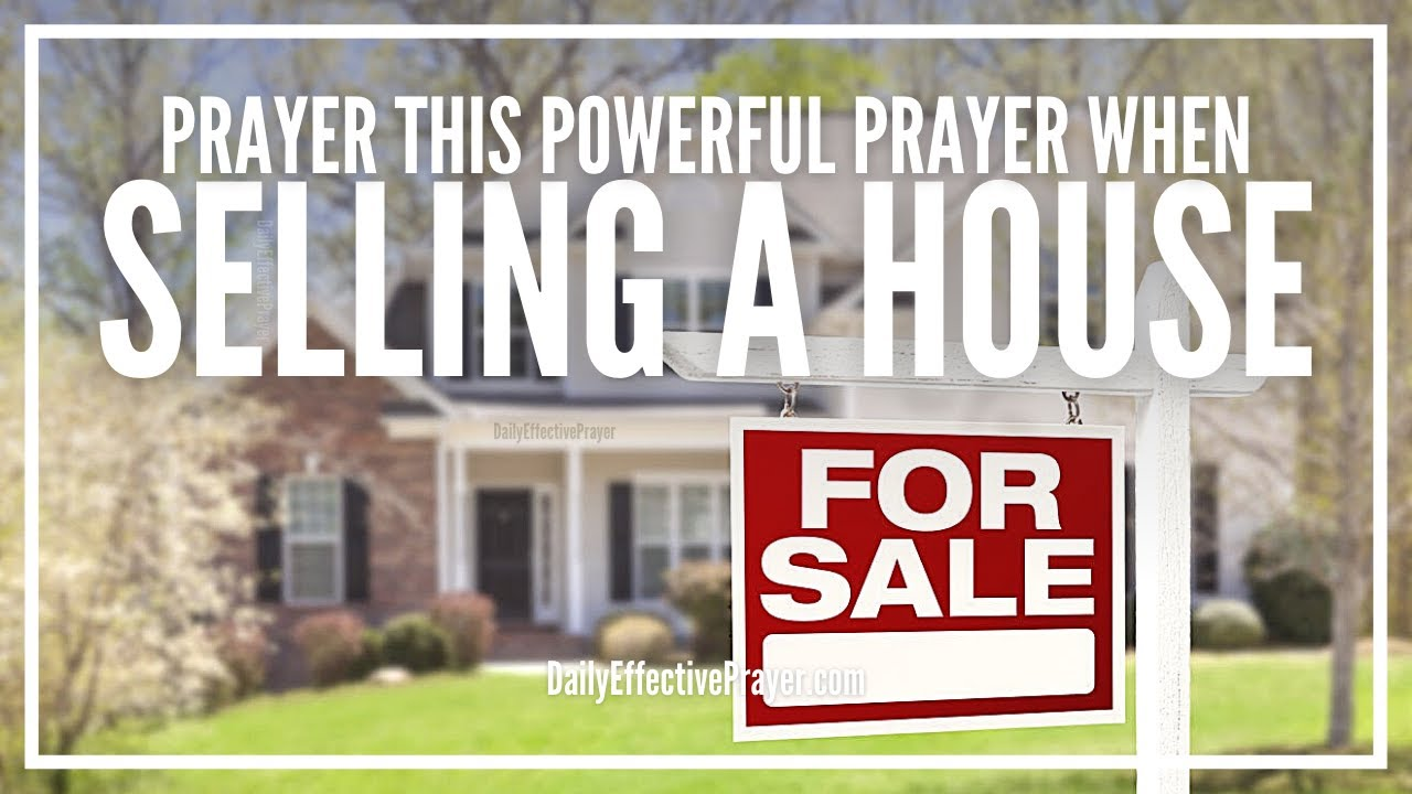 Prayer For Ing A House To Home