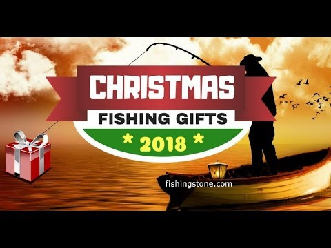 Top Christmas Fishing Gifts 2018 For Any Fisherman