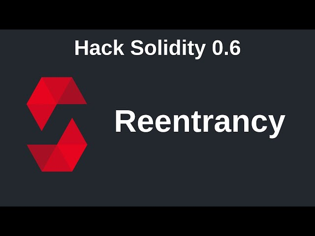 Reentrancy | Hack Solidity (0.6)