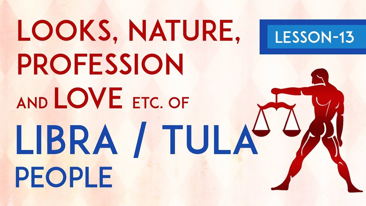 Looks, nature, profession and love etc  of Libra/Tula Rashi | Lesson 13 |  Learn Vedic Astrology