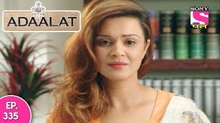 Adaalat - अदालत - Episode 335 - 24th August, 2017