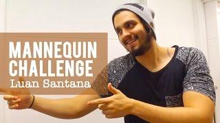 Luan Santana - Mannequin Challenge