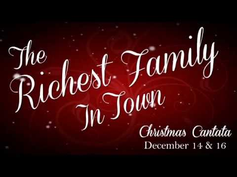 "Christmas Cantata 2018: ""The Richest Family In Town"""