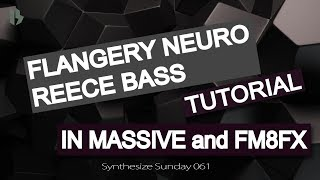 Synthesize Sunday 061 - Flangey Neuro Reece Bass [FREE DOWNLOAD]