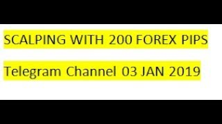 Forex Trading Scalping with 200 Forex Pips Signals On Telegram 03 JAN 2019 REVIEW