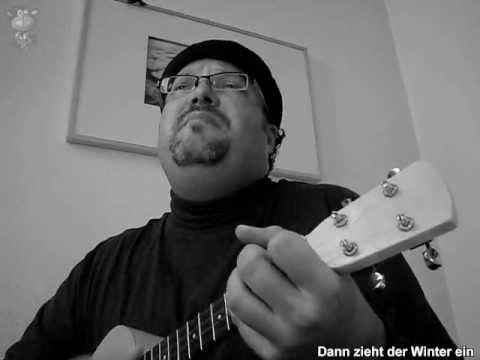Dann zieht der Winter ein (Noch ein Lied über Aachen) - Original (German) on Ukulele