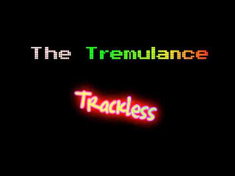 Trackless - The Tremulance (feat. The Emerson Letters) { Lyrics in the Description}