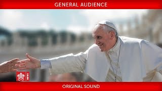 Pope Francis - General Audience 2018-05-09