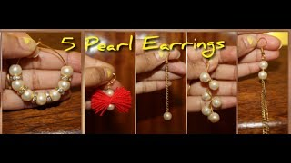 5 DIY/PARTY WEAR PEARL EARRINGS MAKING/JUST IN 5 MINS.