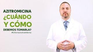 Azitromicina, cuándo y cómo debemos tomarla - #TuFarmacéuticoInforma