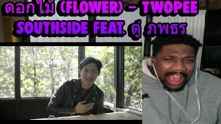 (THAILAND)ดอกไม้ (flower) - Twopee Southside Feat. ตู่ ภพธร (prod by Wolfgang,Memphis) REACTION!!