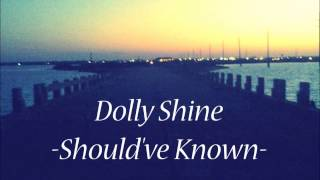 Dolly Shine - Should